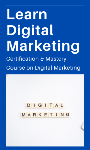 Learn Digital Marketing: Certification and Mastery Course in Digital Marketing