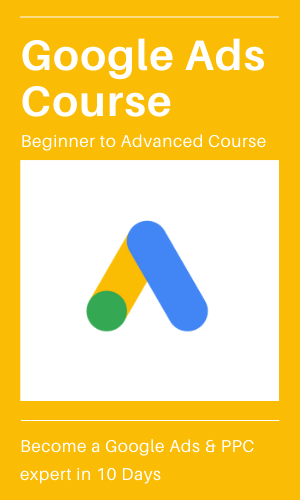 Google Ads Course: Beginner to Advanced Course in Google Ads